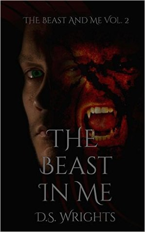 The Beast In Me (The Beast And Me, #2) by D.S. Wrights