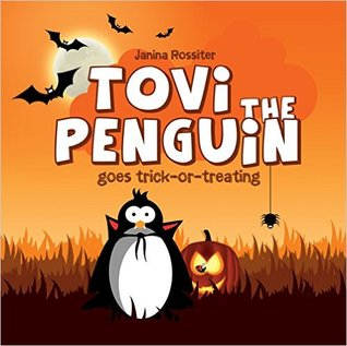 Tovi the Penguin goes trick-or-treating by Janina Rossiter