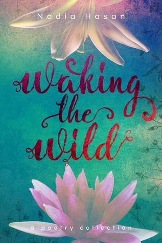 Waking the Wild by Nadia Hasan