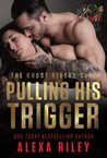Pulling His Trigger (Ghost Riders MC, #4)