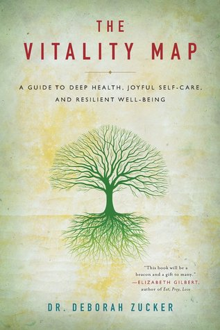 The Vitality Map: A Guide to Deep Health, Joyful Self-Care, and Resilient Well-Being