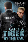 Catch a Tiger by the Tail by Charlie Cochet