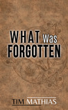 What Was Forgotten
