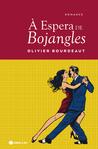 À Espera de Bojangles