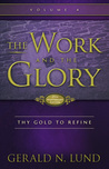 Thy Gold to Refine (The Work and the Glory #4)
