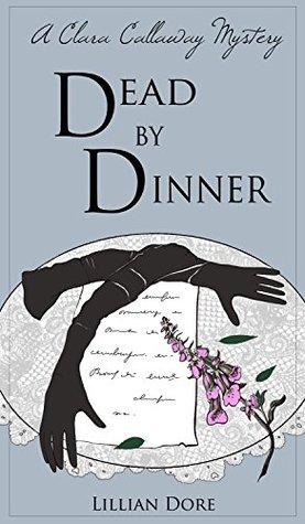Dead by Dinner: A Clara Callaway Mystery
