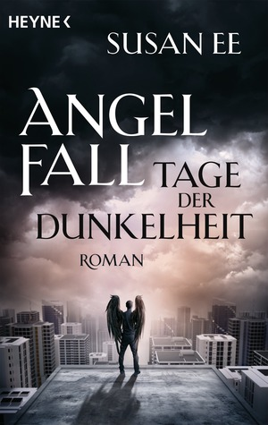 Angelfall - Tage der Dunkelheit (Penryn & the End of Days, #2)