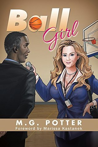 Ball Girl by M.G. Potter