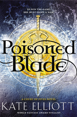 Poisoned Blade (Court of Fives #2) by Kate Elliott