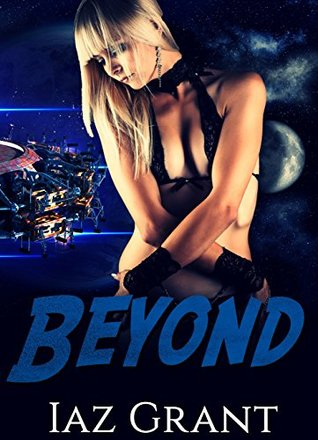 Beyond Dark Action Romance Paranormal Thriller (Adventure Demon Humor International Interracial Mystery Short Stories) by Iaz Grant