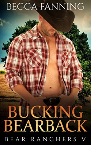 Bucking Bearback (BBW Shifter Cowboy Western Romance) (Bear Ranchers Book 5)