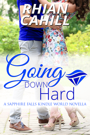 Going Down Hard (A Sapphire Falls Kindle World Novella)