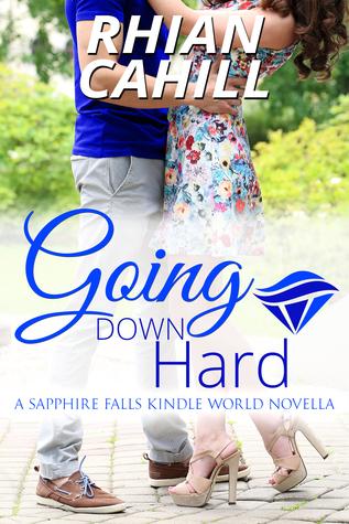 Going Down Hard (A Sapphire Falls Kindle World Novella)