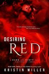Desiring Red (A Dark and Dirty Tale)