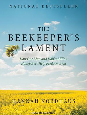 How One Man and Half a Billion Honey Bees Help Feed America - Hannah Nordhaus
