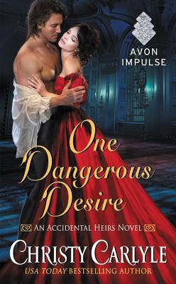 One Dangerous Desire by Christy Carlyle