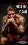 Stare Him Down (Stare Down #3)