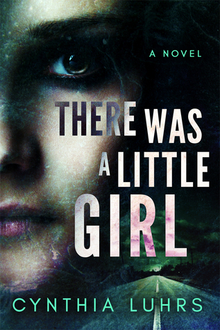 There Was a Little Girl by Cynthia Luhrs