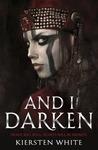 And I Darken (Conqueror's Saga, #1)