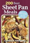 200 Best Sheet Pan Meals: Quick and Easy Oven Recipes One Pan, No Fuss!