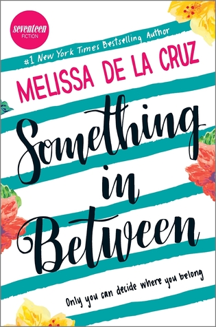 Review: Something in Between by Melissa de la Cruz