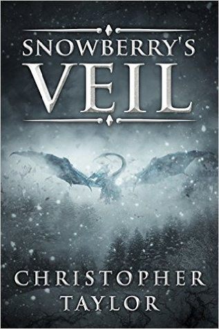 Snowberry's Veil by Christopher R.  Taylor