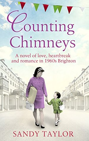 Counting Chimneys: A novel of love, heartbreak and romance in 1960s Brighton (Brighton Girls Trilogy Book 2)