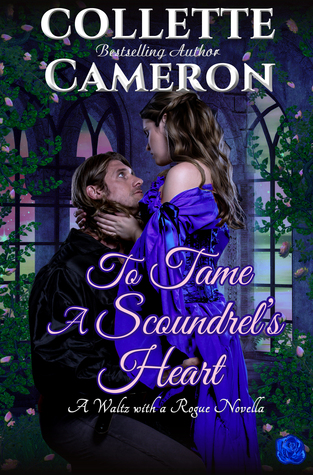To Tame a Scoundrel's Heart (A Waltz with a Rogue Novella, #4)