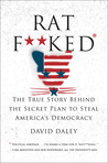 Ratf**ked: How the Democrats Won the Presidency But Lost America
