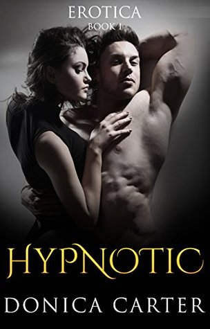Hypnotic Book 1 by Donica Carter