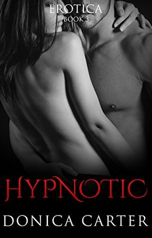 Hypnotic Book 3 by Donica Carter