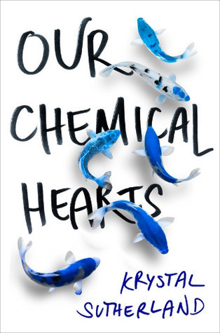Blog Tour: Our Chemical Hearts by Krystal Sutherland | Review + Favorite Quotes
