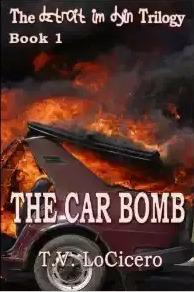 The Car Bomb by T.V. LoCicero
