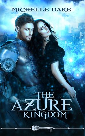 The Azure Kingdom by Michelle Dare