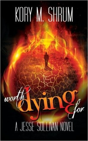Worth Dying for by Kory M. Shrum