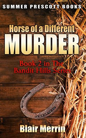 Horse of a Different Murder: Book 2 in The Bandit Hills Series