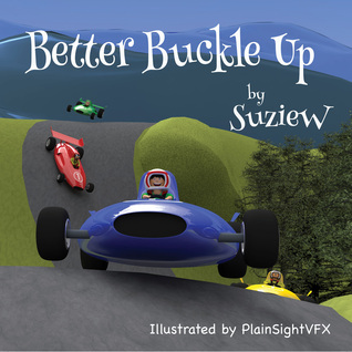 Better Buckle Up by Suzie W.
