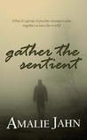 Gather the Sentient (The Sevens Prophecy, #2)