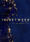 In Between: The Novel