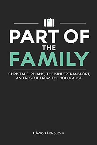 Part of the Family: Christadelphians, the Kindertransport, and Rescue from the Holocaust