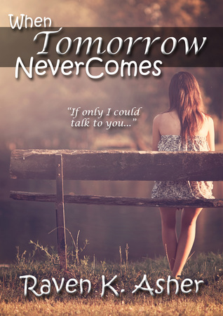 When Tomorrow Never Comes by Raven K. Asher