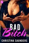 Bad Bitch (Bad Bitch, #1)