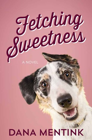 fetching sweetness dana mentink
