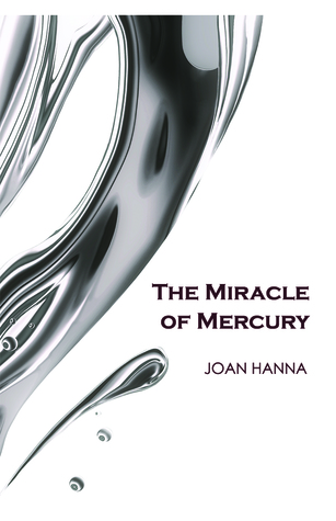 The Miracle of Mercury by Joan Hanna