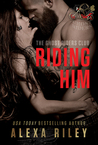 Riding Him (Ghost Riders MC, #5)
