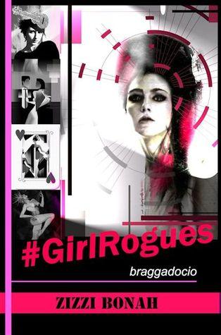 #GirlRogues: Braggadocio