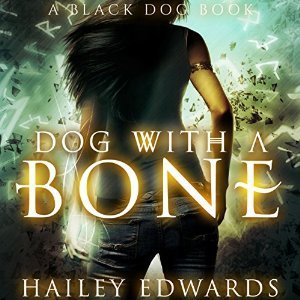 Audiobook Review: Dog with a Bone by Hailey Edwards (@HaileyEdwards, @audible_com)