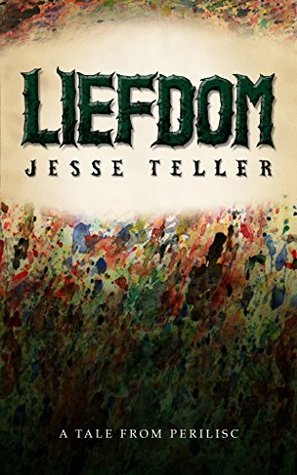 Liefdom: A Tale from Perilisc