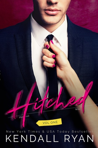 Hitched, Vol 1 by Kendall Ryan
