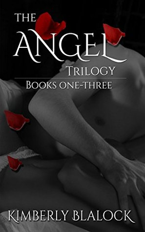 The Angel Trilogy (The Complete Collection) by Kimberly Blalock